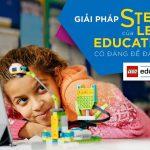 Giải pháp STEAM LEGO Education đáng đầu tư